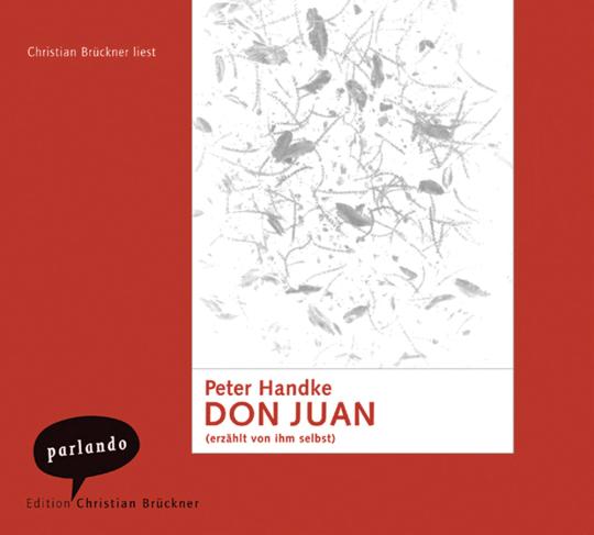 Peter Handke. Don Juan (erzählt von ihm selbst). 3 CDs.