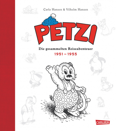Petzi. Die gesammelten Reiseabenteuer 1. 1951 - 1955.