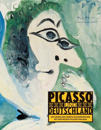 Picasso und Deutschland. Die Sammlung Würth in Kooperation mit dem Museo Picasso Málaga.