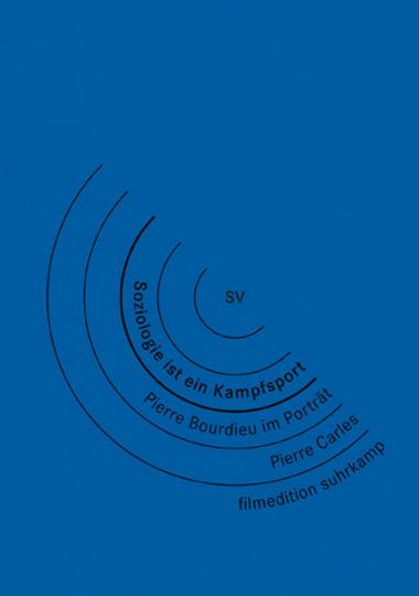Pierre Bourdieu. Soziologie ist ein Kampfsport. DVD.