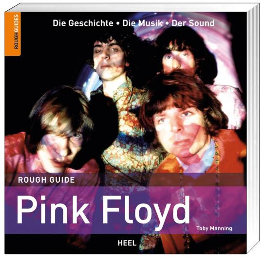 Pink Floyd. Die Geschichte, die Musik, der Sound.