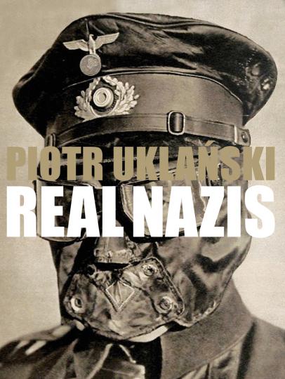 Piotr Uklanski. Real Nazis.