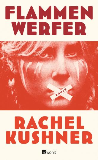Rachel Kushner. Flammenwerfer. Roman.