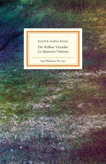 Rainer Maria Rilke. Die Walliser Vierzeiler. Les Quatrains Valaisans.