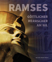 Ramses. Göttlicher Herrscher am Nil.