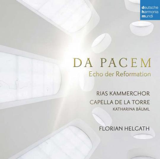 RIAS Kammerchor und Capella de La Torre. Da Pacem. Echo der Reformation. CD.