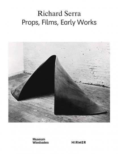 Richard Serra. Props, Films, Early Works.