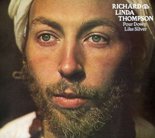 Richard & Linda Thompson. Pour Down Like Silver. CD.