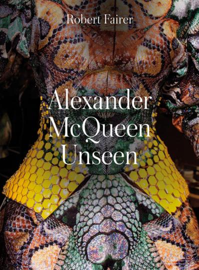 Robert Fairer. Alexander McQueen - Unseen.