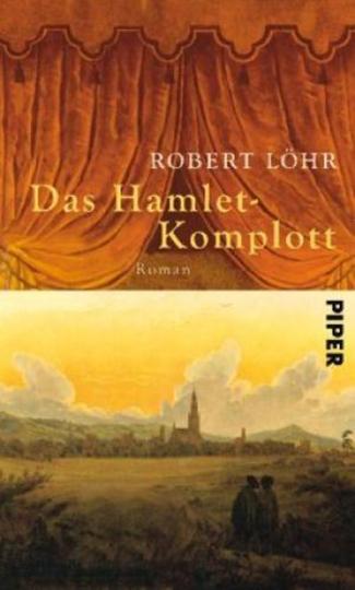 Robert Löhr. Das Hamlet-Komplott. Roman.