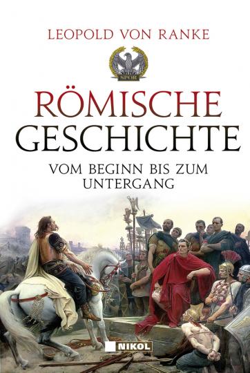 Römische Geschichte. Vom Beginn bis zum Untergang.