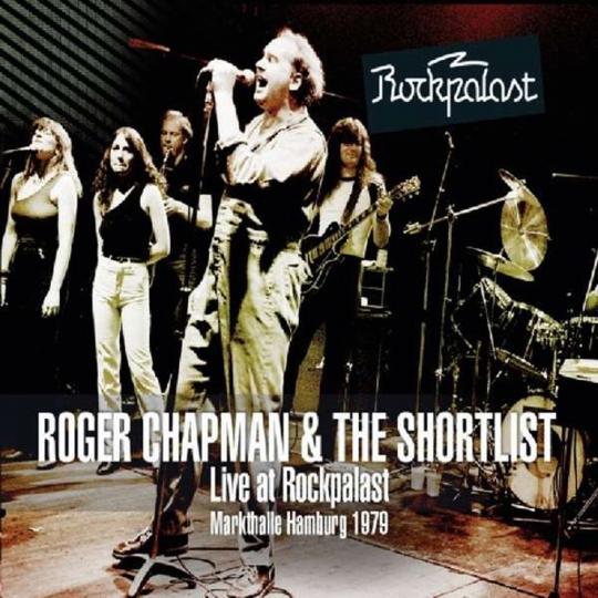 Roger Chapman. Live At Rockpalast - Markhalle Hamburg, 1979. 2 CDs, 1 DVD.