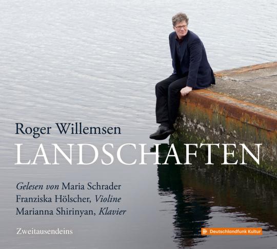Roger Willemsen. Landschaften. Ein musikalischer Abend mit Franziska Hölscher & Marianna Shirinyan. CD.