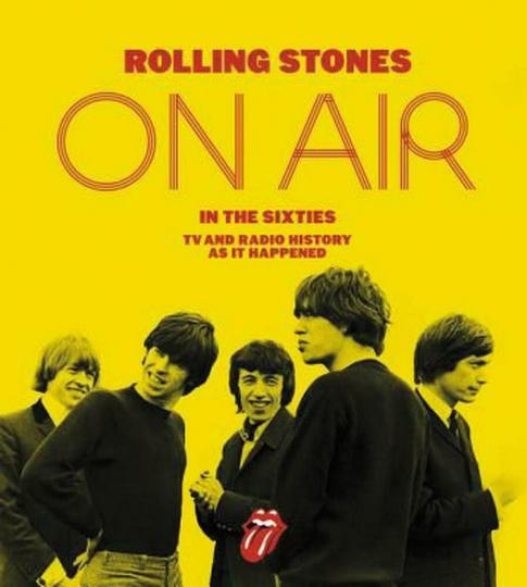 Rolling Stones On Air in the Sixties. Die TV- und Radiogeschichte der Band.