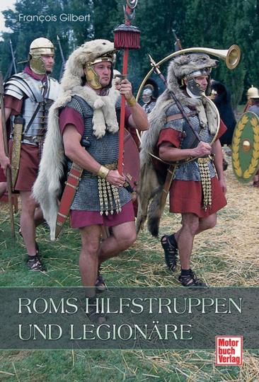 Roms Hilfstruppen und Legionäre.