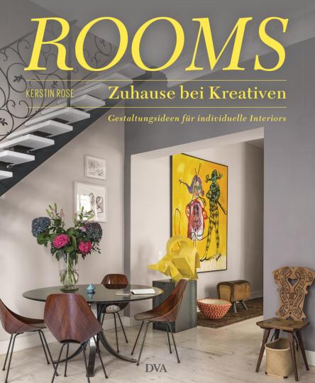 ROOMS - Zuhause bei Kreativen. Gestaltungsideen für individuelle Interiors.