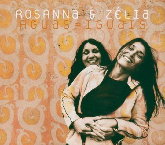 Rosanna & Zelia. Aguas Iguais. CD.