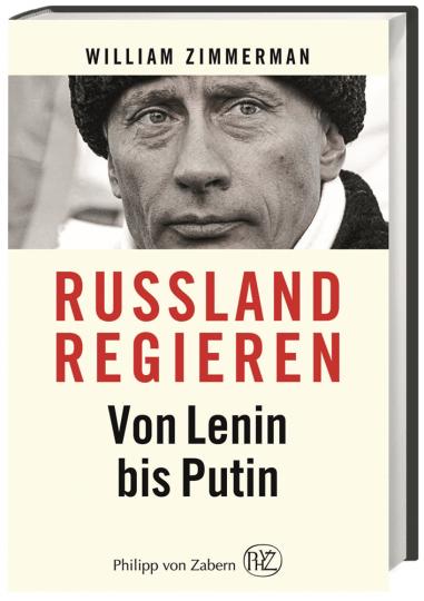 Russland regieren. Von Lenin bis Putin.