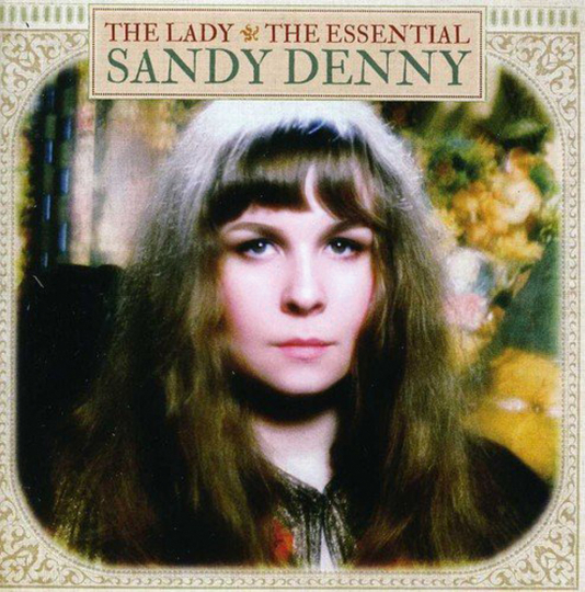 Sandy Denny. The Lady - The Essential. CD.