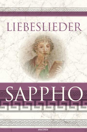 Sappho. Liebeslieder.