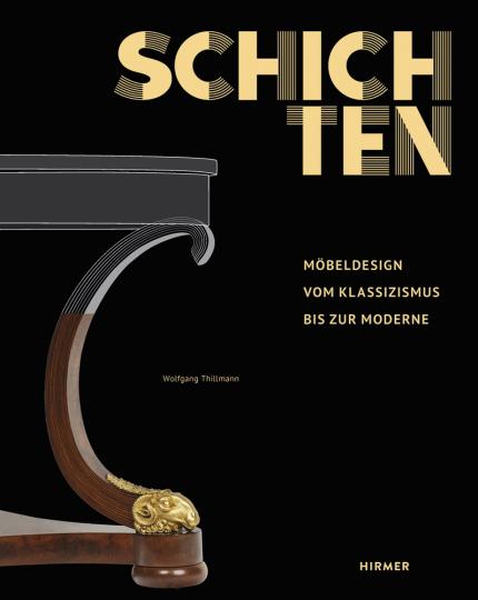 Schichten. Möbeldesign vom Klassizismus bis zur Moderne.