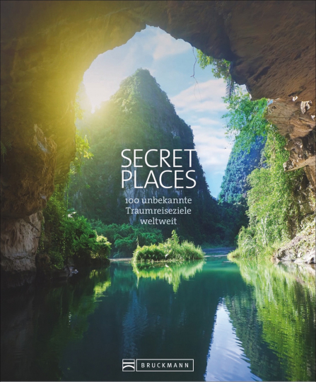 Secret Places. 100 unbekannte Traumreiseziele weltweit.