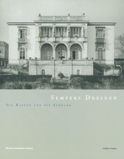Sempers Dresden - Die Bauten und die Schüler