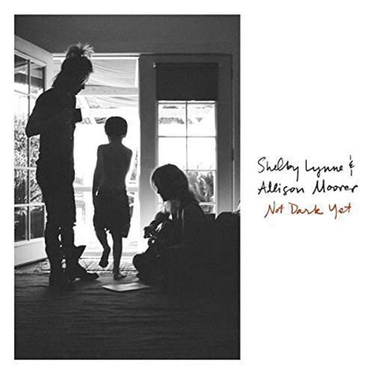 Shelby Lynne und Allison MoorerNot Dark Yet. CD.
