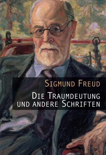 Sigmund Freud. Die Traumdeutung und andere Schriften.