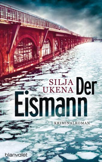 Silja Ukena. Der Eismann. Kriminalroman.