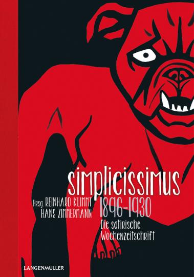 Simplicissimus 1890 - 1930. Die satirische Wochenzeitschrift.