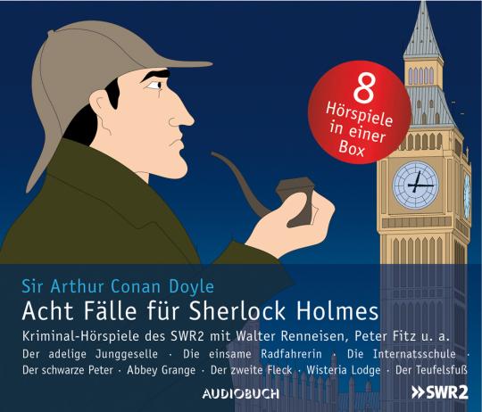 Sir Arthur Conan Doyle. Acht Fälle für Sherlock Holmes. 8 CDs.