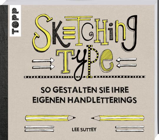 Sketching Type. So gestalten Sie Ihre eigenen Handletterings.