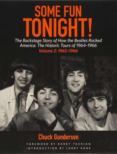 Some Fun Tonight! Die historischen Tourneen 1964-1966. Band 2: 1966. Die Backstage-Geschichte darüber, wie die Beatles Amerika rockten.