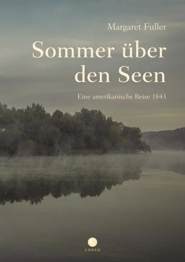 Sommer über den Seen. Eine amerikanische Reise 1843.