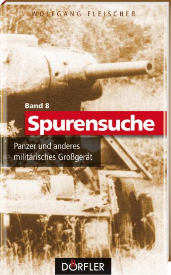 Spurensuche - Panzer und anderes militärisches Großgerät