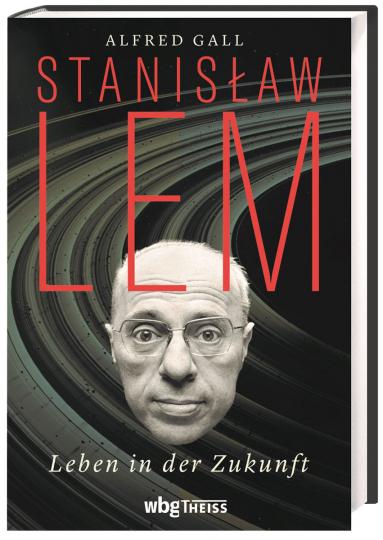 Stanislaw Lem. Leben in der Zukunft.