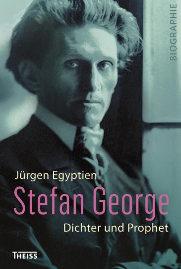 Stefan George. Dichter und Prophet.
