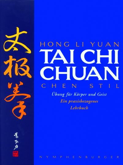 Tai Chi Chuan. Übungen für Körper und Geist.