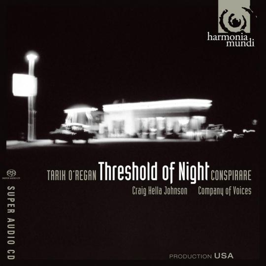 Tarik O'Regan. Threshold of Night - Musik für Gesang & Streicher. SACD.