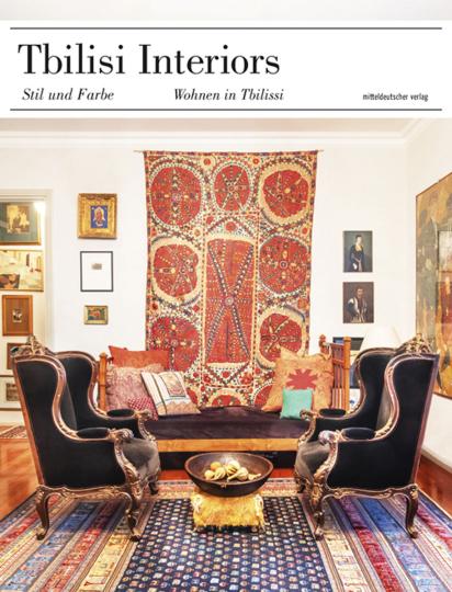 Tbilisi Interiors. Stil und Farbe - Wohnen in Tbilissi.