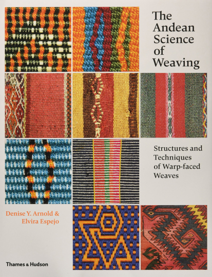 The Andean Science of Weaving. Strukturen und Techniken.