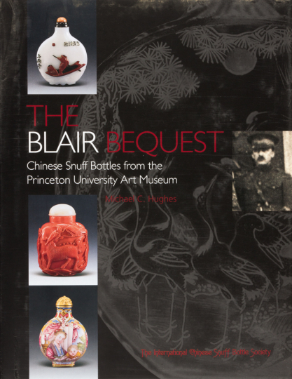 The Blair Bequest. Chinesische Schnupftabakflaschen des Princeton University Art Museum.