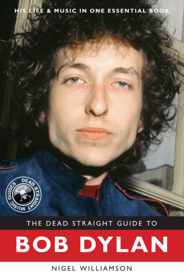The Dead Straight Guide to Bob Dylan.