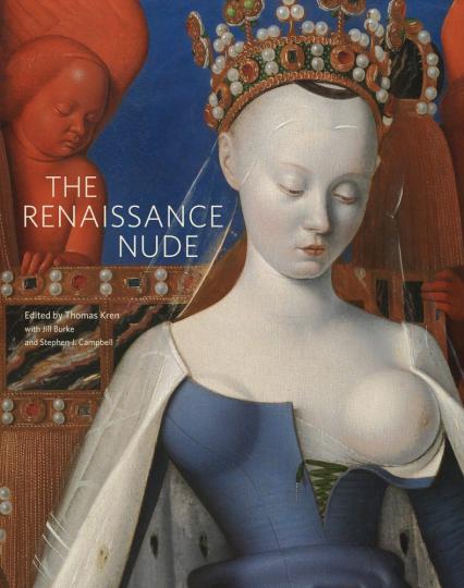 The Reniassance Nude. Aktdarstellungen in der Renaissance.