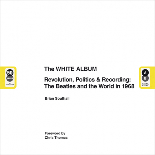 The White Album. Revolution, Politics & Recordings: The Beatles and the World in 1968.