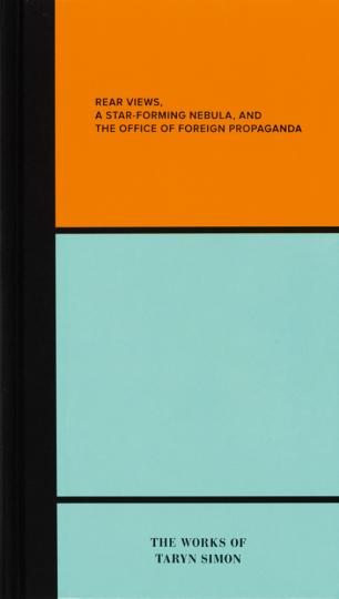 The Works of Taryn Simon. Rückblicke. Arbeiten von Taryn Simon.