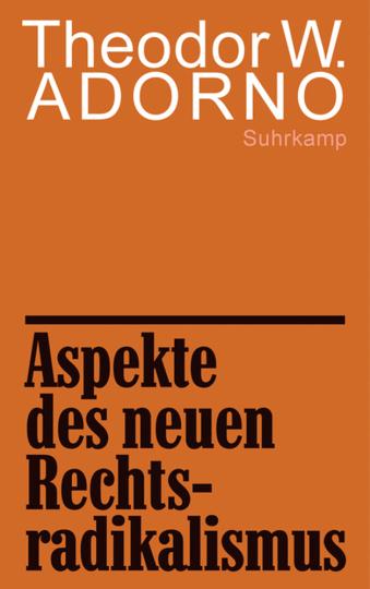 Theodor W. Adorno. Aspekte des neuen Rechtsradikalismus. Ein Vortrag.