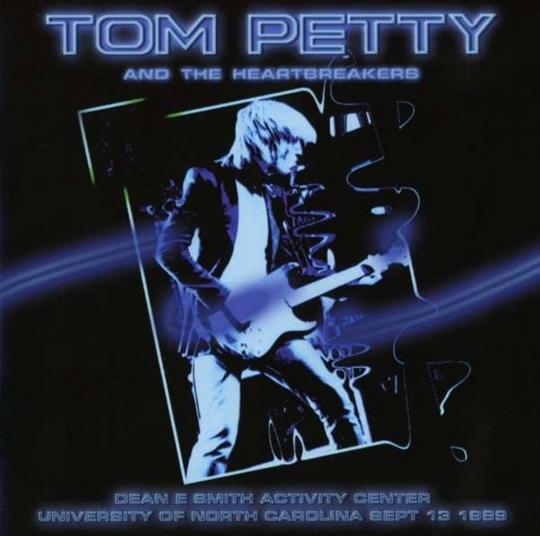 Tom Petty. Dean E Smith Activity Center, Sept. 13 1989. CD.