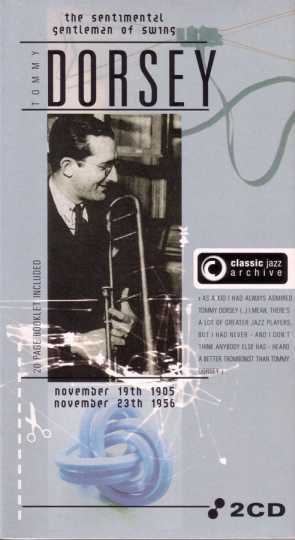 Tommy Dorsey. I'm Getting Sentimental Over You / Boogie Woogie. Classic Jazz Archive. 2 CDs.